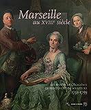 Marseille au XVIIIe siècle - Les années de l'Académie de peinture et de sculpture, 1753-1793