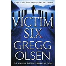 Victim Six by Gregg Olsen (2011-10-01)
