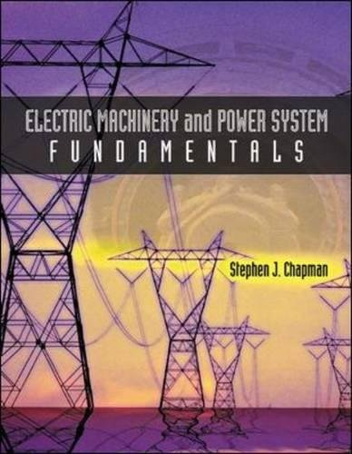 Electric Machinery and Power System Fundamentals (Int'l Ed)