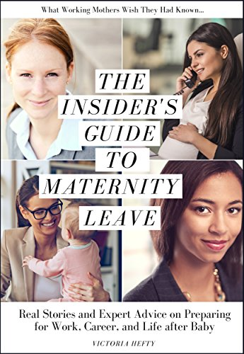 the-insiders-guide-to-maternity-leave-real-stories-and-expert-advice-on-preparing-for-work-career-an
