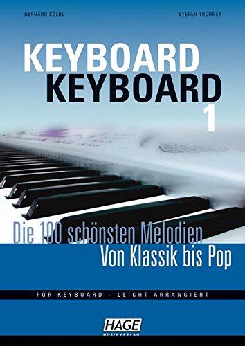 Keyboard Keyboard 1: Die 100 schönsten Melodien von Klassik bis Pop