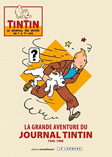 La grande aventure du journal Tintin - t...