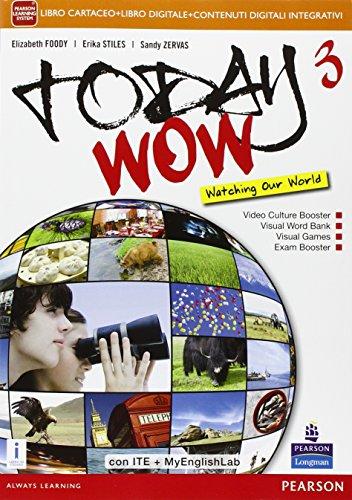 Today wow. Ediz. mylab. Per la Scuola media. Con e-book. Con espansione online: 3