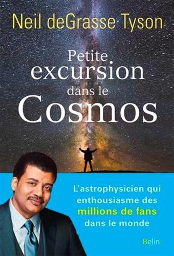 Petite excursion dans le cosmos par De Grasse Tyson Neil