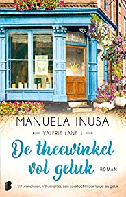 De theewinkel vol geluk: Vijf vriendinnen. Vijf winkeltjes. Een zoektocht naar liefde en geluk.