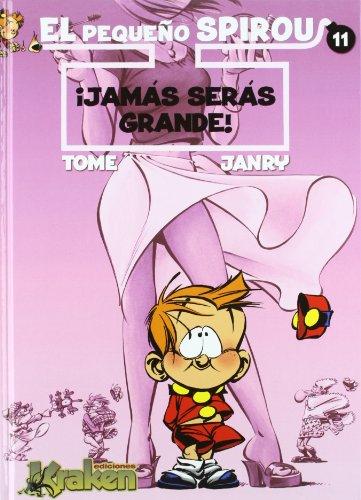 El Pequeño Spirou 11: ¡Jamás serás grande! por Jean-Richard Geurts