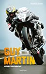 Guy Martin : Mon autobiographie par Martin