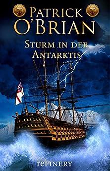 Sturm in der Antarktis: Historischer Roman (Die Jack-Aubrey-Serie 5) (German Edition) di [O'Brian, Patrick]