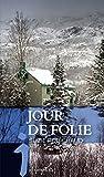 Telecharger Livres Jour de folie (PDF,EPUB,MOBI) gratuits en Francaise