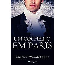 Um Cocheiro em Paris (O Quarteto do Norte Livro 3) (Portuguese Edition)