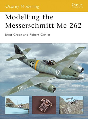 Modelling the Messerschmitt Me 262 (Modelling Guides, Band 12)