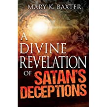 A Divine Revelation of Satan's Deceptions (English Edition)