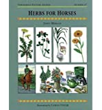 [(Herbs for Horses)] [ By (author) Jenny Morgan, By (author) Graham E. Wheeler, Illustrated by Carole Vincer, Introduction by Graham E. Wheeler ] [February, 1998]
