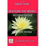 Manuel de Reïki Second Degré Okuden Zenki: Développement personnel et éveil spirituel avec le Reïki traditionnel (Manuel de Reiki)