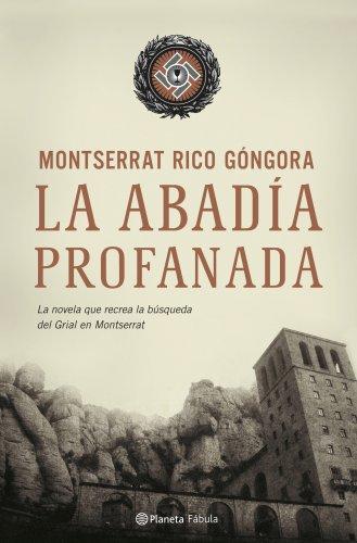 La abadía profanada por Montserrat Rico Góngora