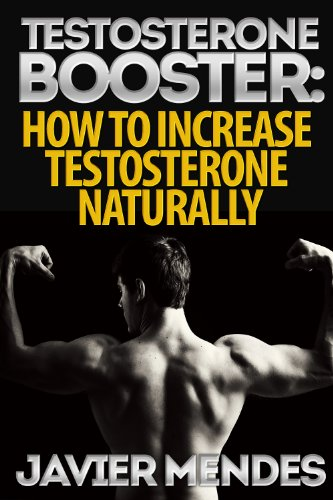 Testosterone Booster: How to Increase Testosterone Naturally eBook