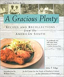 A Gracious Plenty: Recipes and Recollections from the American South by Edge, John T., Rolfes, Ellen (2002) Paperback