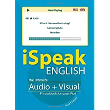 iSpeak English Phrasebook (MP3 CD+ Guide): The Ultimate Audio + Visual Phrasebook for Your iPod (Ispeak Audio Phrasebook)