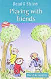 Playing With Friends - Read & Shine (Read and Shine: Graded Readers)