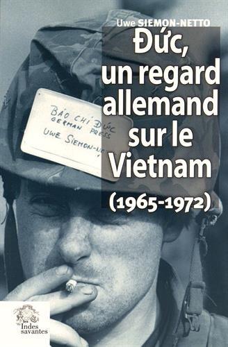 duc-un-regard-allemand-sur-le-vietnam-1965-1972-le-triomphe-de-labsurde-en-indochine