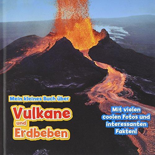 Mein kleines Buch über Vulkane und Erdbeben