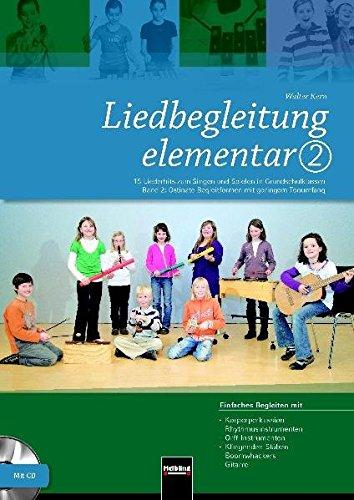 Liedbegleitung elementar 2: 15 Liederhits zum Singen und Spielen in Grundschulklassen. Band 2: Ostinate Begleitformen mit geringem Tonumfang. ... -Klingenden Stäben, -Boomwhackers, -Gitarre