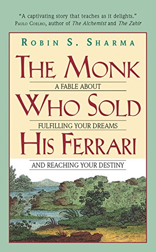 The Monk Who Sold His Ferrari: A Fable about Fulfilling Your Dreams and Reaching Your Destiny por Robin S. Sharma