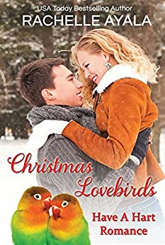 Christmas Lovebirds: The Hart Family (Have a Hart Book 1) (English Edition) di [Ayala, Rachelle]