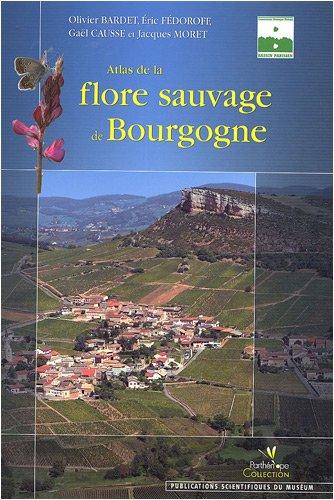 Atlas de la flore sauvage de Bourgogne par Olivier Bardet