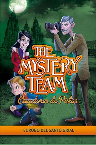 El robo del Santo Grial (The Mystery Team. Cazadores de pistas 2) (Jóvenes lectores) por Varios autores