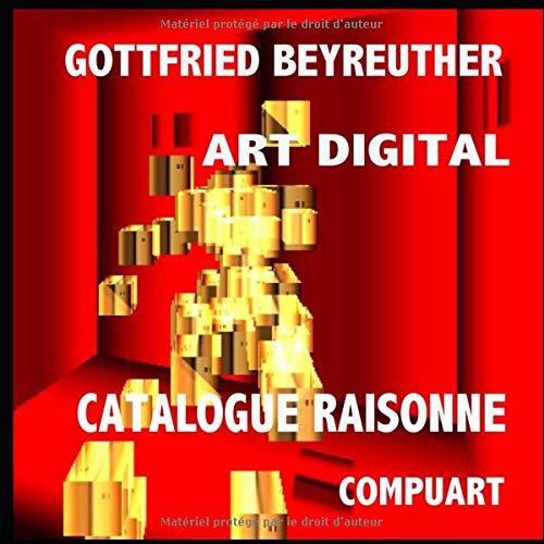 Catalogue Raisonne par Gottfried Beyreuther