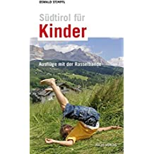Südtirol für Kinder: Ausflüge mit der Rasselbande