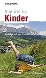 Südtirol für Kinder: Ausflüge mit der Rasselbande - Oswald Stimpfl