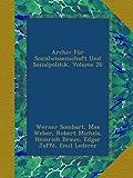 Archiv F�r Sozialwissenschaft Und Sozialpolitik, Volume 26 Bild