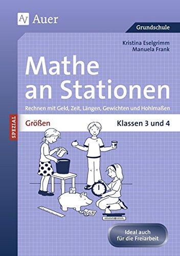 Größen an Stationen: Rechnen mit Geld, Zeit, Längen, Gewichten und Hohlmaßen | Klassen 3 und 4 (Stationentraining GS) -