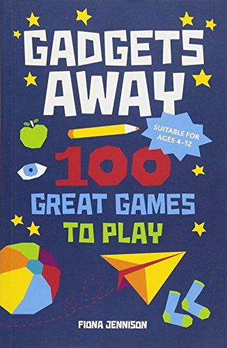 Gadgets Away: 100 Games To Play With The Family por Fiona Jennison