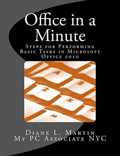 Office in a Minute: Steps for Performing Basic Tasks in Microsoft's 2010 Home and Student Editions of Word, Excel, OneNote and PowerPoint by Diane L. Martin (8-Sep-2012) Paperback (Student 2010 Office Edition)