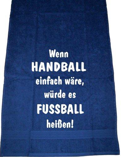 Wenn Handball einfach wäre, würde es Fußball heißen; Sport Handtuch, dunkelblau