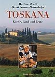 Toskana: Küche, Land und Leute - Martina Meuth