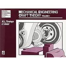 Mechanical Engineering Craft Theory Volume 1: v. 1 (Longman Industrial Crafts Series)