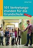 101 Vertretungsstunden für die Grundschule 1./2. Klasse: Mit Kopiervorlagen auch zum Downloaden