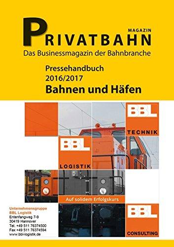 Pressehandbuch Bahnen und Häfen 2016/2017 (Pressehandbuch Bahnen und Häfen 2014/2015)