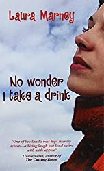 No Wonder I Take a Drink by Laura Marney (2005-01-01)