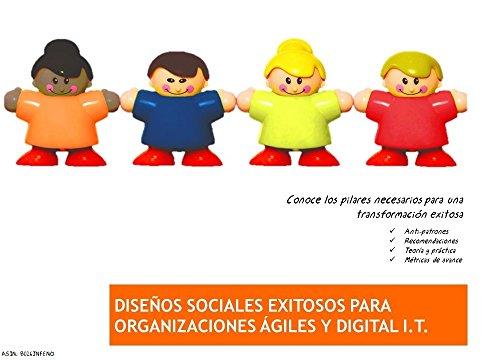 Diseños sociales exitosos para Organizaciones Ágiles y Digital I.T.