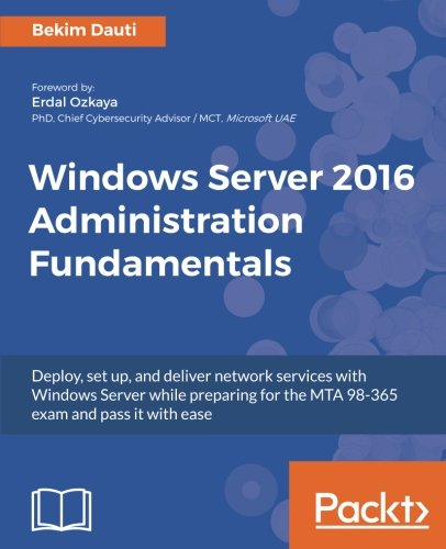 Windows Server 2016 Administration Fundamentals por Bekim Dauti