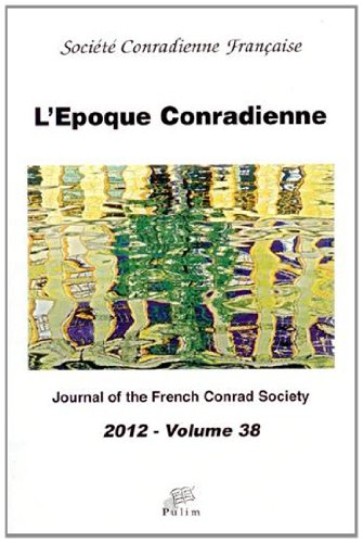 L'poque Conradienne : Journal of the french conrad society, 2012 - volume 38