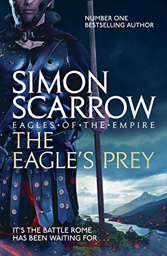 The Eagles Prey (Eagles of the Empire 5): Cato & Macro: Book 5 ...