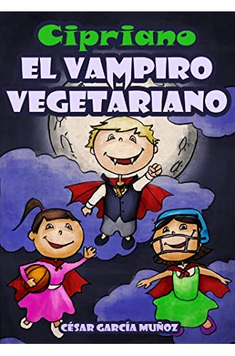 Cipriano, el vampiro vegetariano. Novela infantil ilustrada