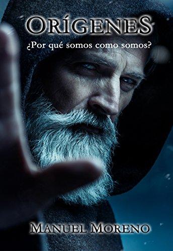 Orígenes: ¿Por qué somos como somos? eBook: Moreno Sánchez, Manuel ...