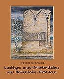 Lustiges und Unheimliches aus Hohenlohe Franken - Herbert Schüssler